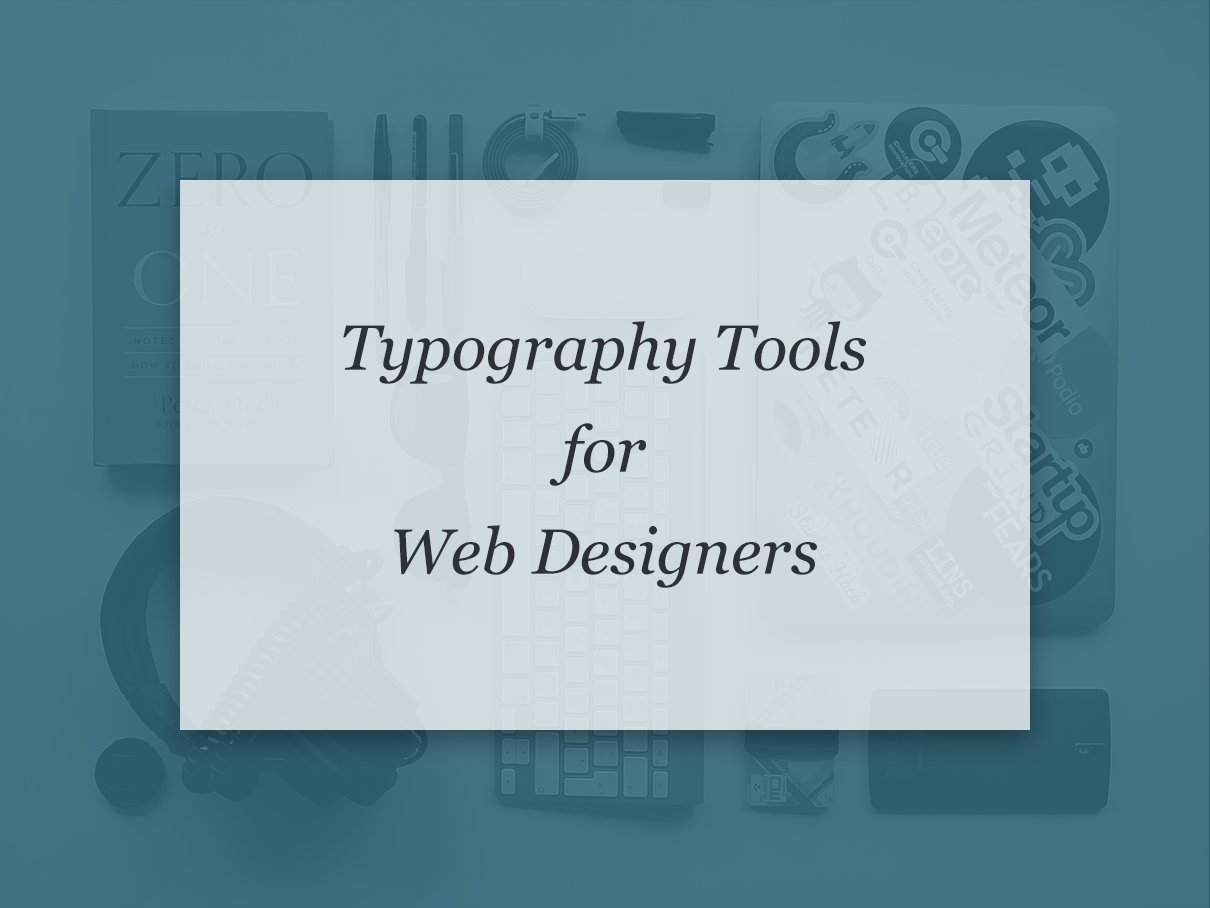 Web Designer Typography Tools
