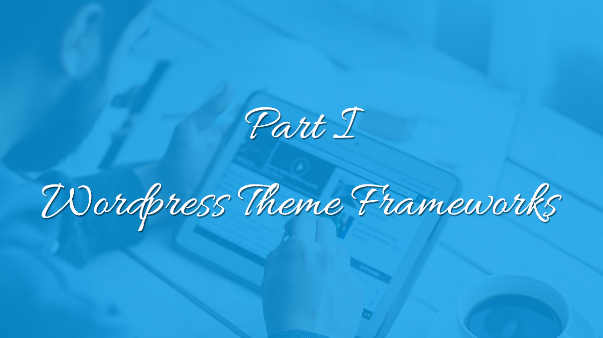 WP-theme-frameworks-part-1