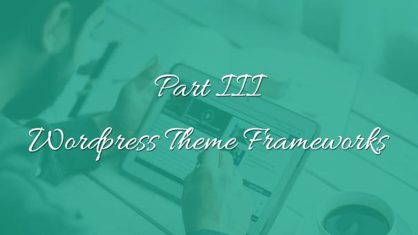 Wordpress-theme-frameworks-part3