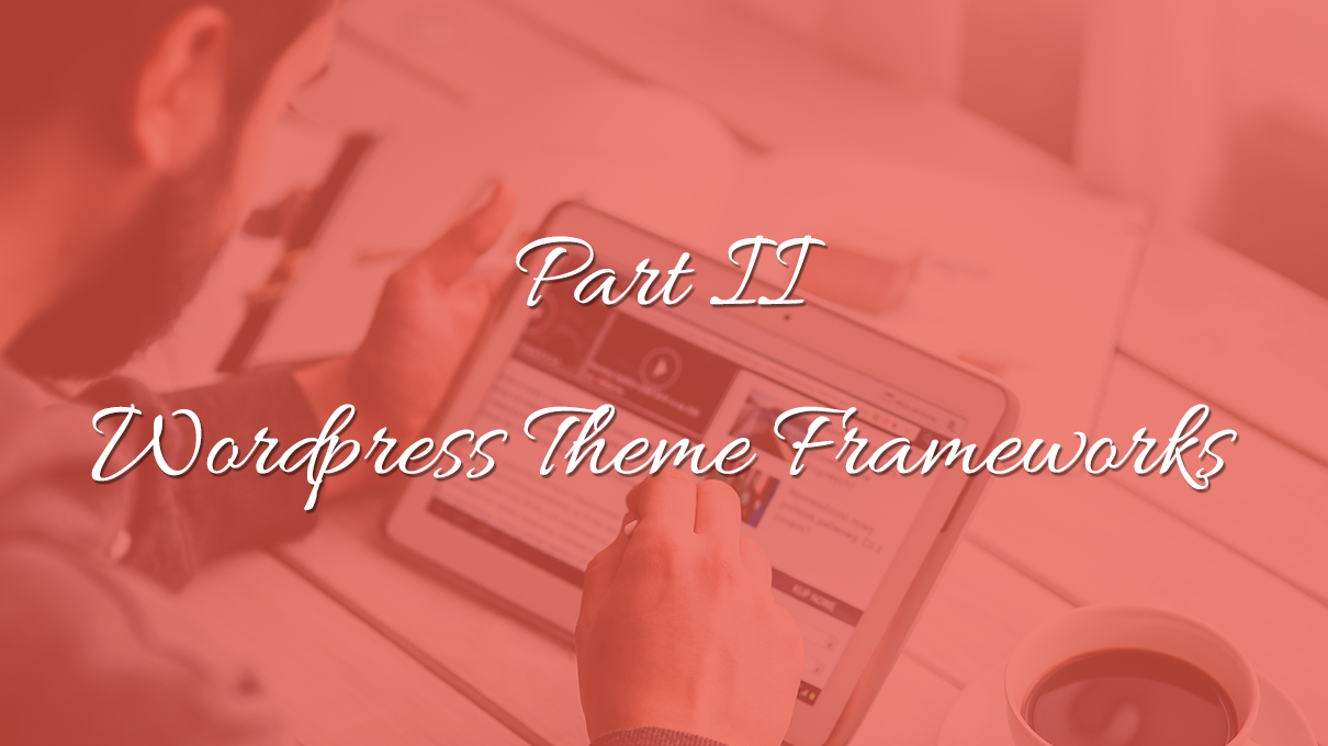 Wordpress-theme-frameworks-part-2