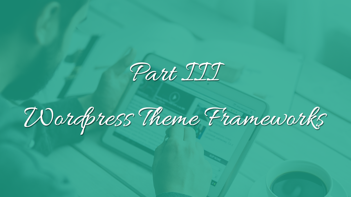Wordpress-theme-frameworks-part3