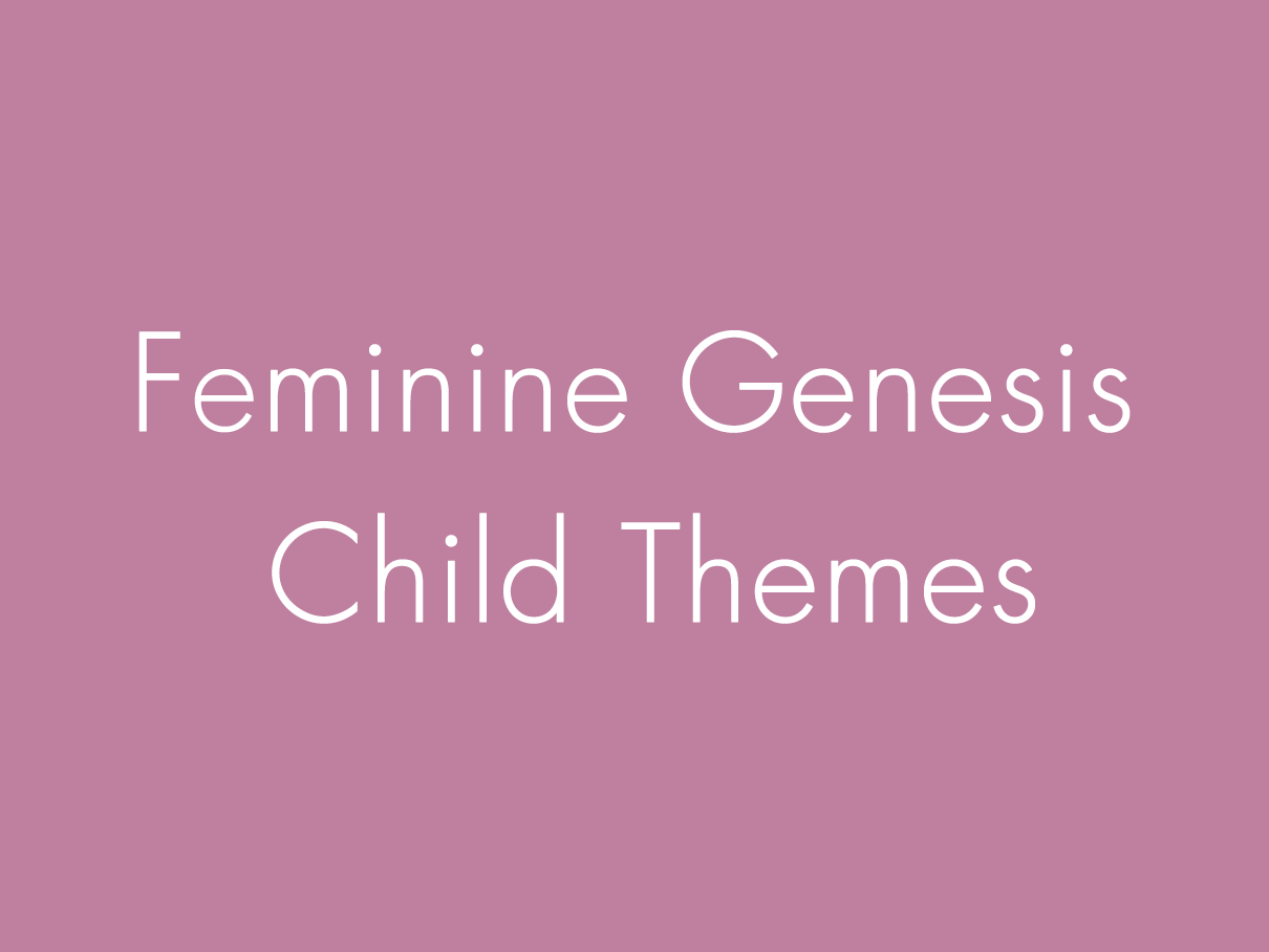 9 Gorgeous Feminine WordPress Genesis Child Themes