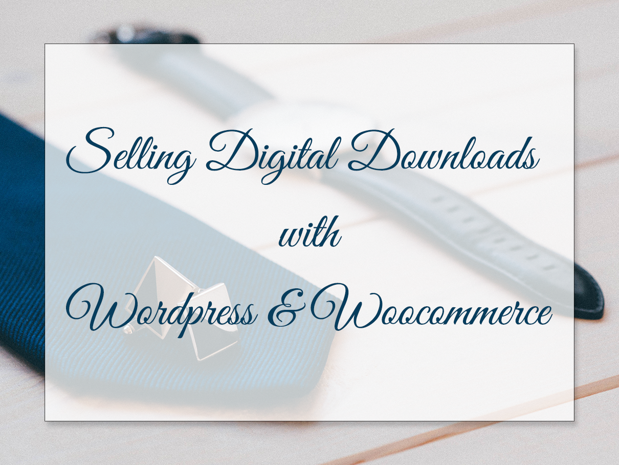 Selling-digital-goods-with-woocommerce