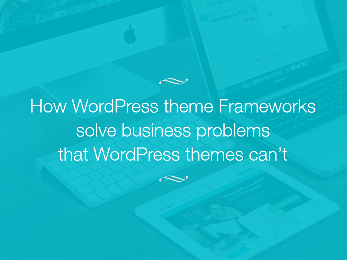 Wordpress-theme-frameworks-vs-wordpress-themes