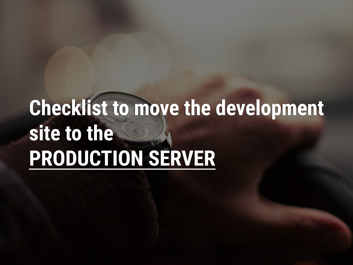 steps to migrate development site to production site