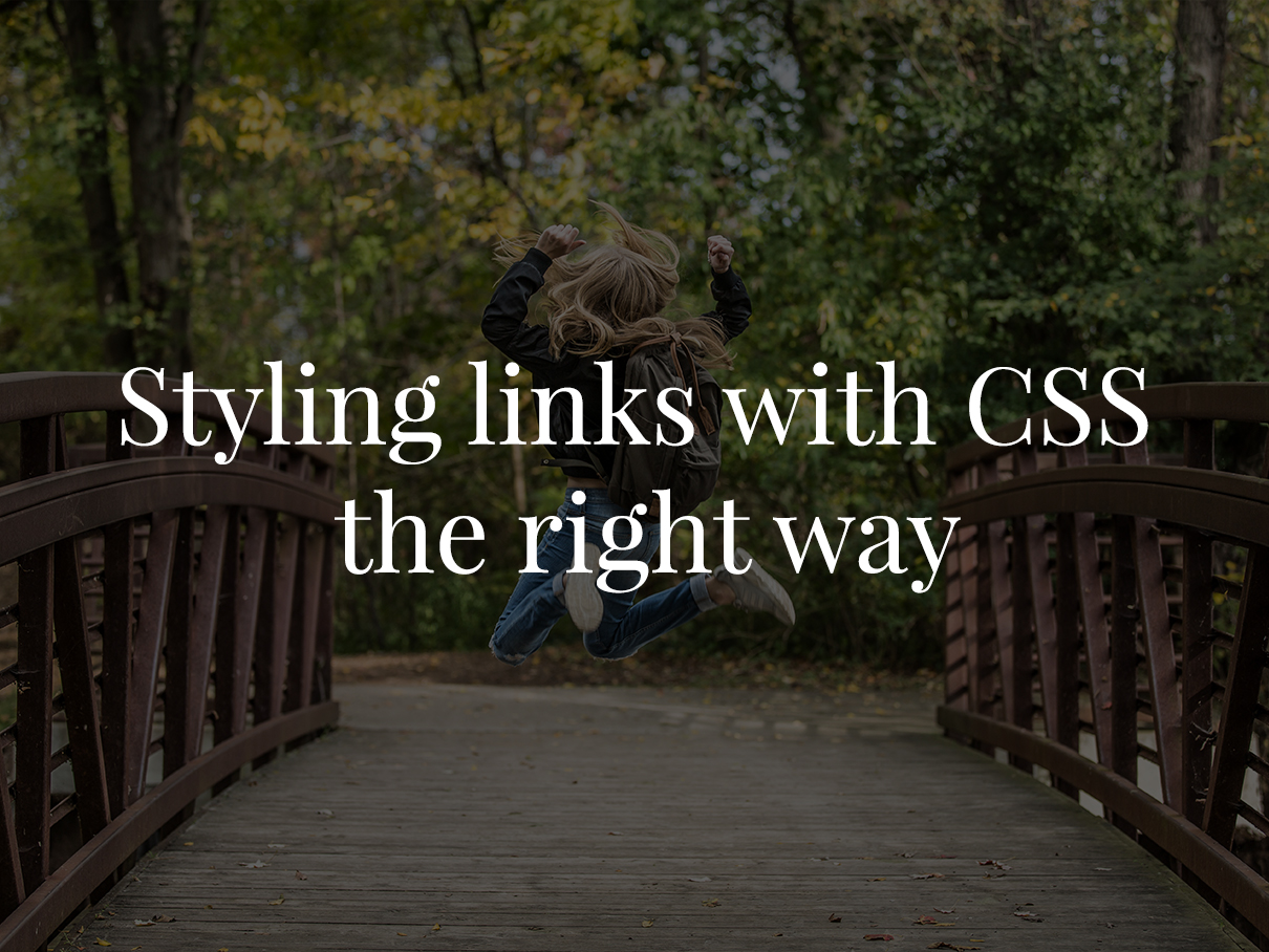 Styling Links With CSS The Right Way