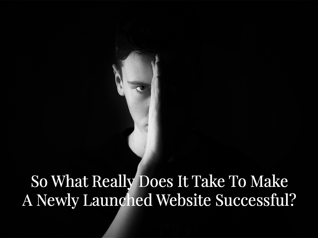 Make A Newly Launched Website Successful