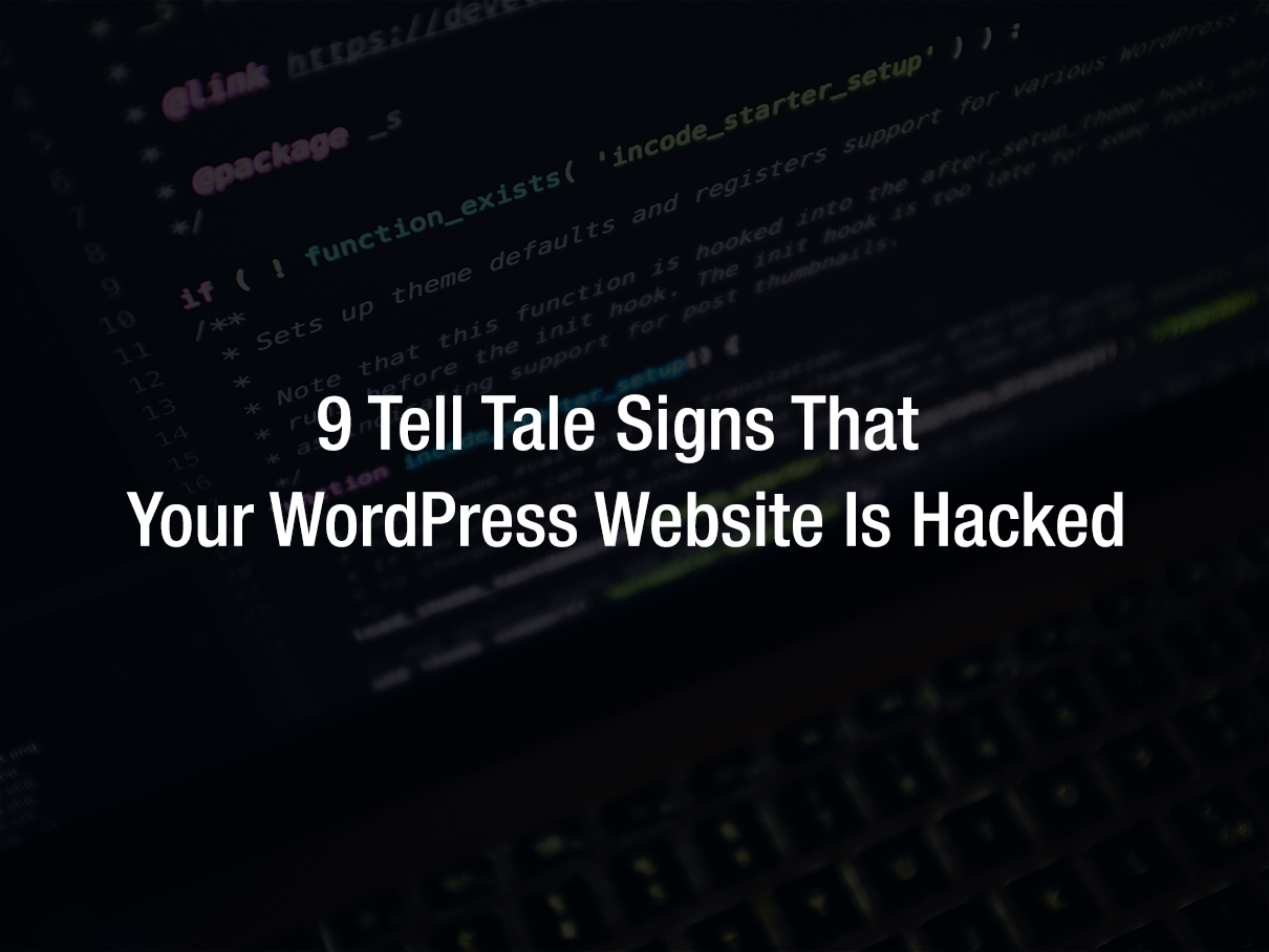 Tell tale signs that wordpress website is hacked
